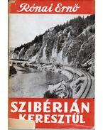 Szibérián keresztül (dedikált) - Rónai Ernő