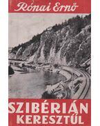 Szibérián keresztül - Rónai Ernő
