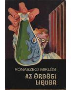 Az ördögi liquor - Rónaszegi Miklós