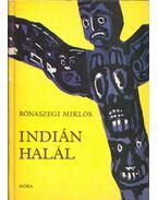Indián halál - Rónaszegi Miklós
