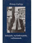 Interjúk, nyilatkozatok, vallomások - Rónay György