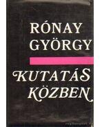 Kutatás közben - Rónay György
