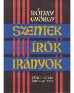 Szentek, írók, irányok - Rónay György