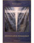 Fénysugarak homályban - Rónay László