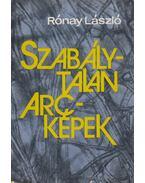 Szabálytalan arcképek - Rónay László