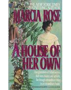 A House of Her Own - Rose, Marcia