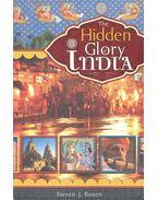 The Hidden Glory of India - Rosen, Steven J.