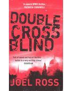 Double Cross Blind - ROSS, JOEL