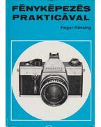 Fényképezés prakticával - Rössing, Roger