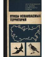 A birtokba vett területek madarai (Птицы осваиваемых территорий) - Rosszolimo, O. L. (szerk.)