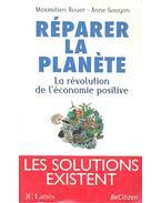 Réparer la planète - La révolution de l'économic positive - ROUER, MAXIMILIEN - GOUYON, ANNE