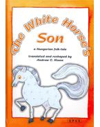 The White Horse's Son - Középhaladó szint - ROUSE, ANDREW C