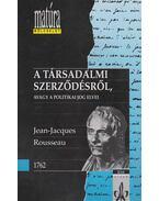 A társadalmi szerződésről, avagy a politikai jog elvei - Rousseau, Jean-Jacques