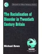 The Racialisation of Disorder in Twentieth Century Britain - ROWE, MICHAEL