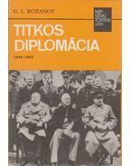 Titkos diplomácia 1944-1945 - Rozanov, G. L.