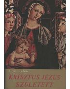 Krisztus Jézus született - Rózsa Huba, Liptay György
