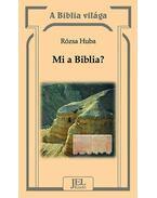 Mi a Biblia? - Rózsa Huba