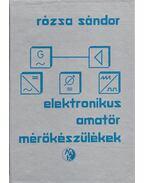 Elektronikus amatőr mérőkészülékek - Rózsa Sándor