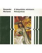 A könyvkötés művészete - Rozsondai Marianne
