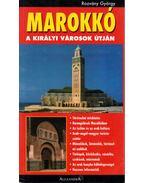 Marokkó - A királyi városok útján - Rozvány György