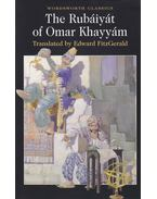 The Rubaiyat of Omar Khayyam - KHAYYAM, OMAR
