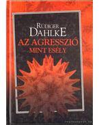 Az agresszió mint esély - Rüdiger Dahlke