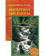 Holisztikus világkép (csomag) - Rüdiger Dahlke