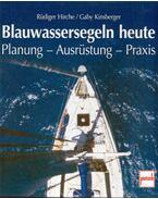 Blauwassersegeln heute - Rüdiger Hirche, Gaby Kinsberger