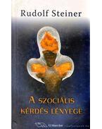 A szociális kérdés lényege - Rudolf Steiner