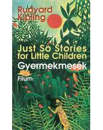 Just So Stories for Little Children / Gyermekmesék - Rudyard Kipling