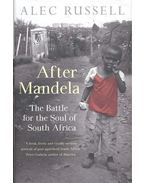 After Mandela - The Battle for the Soul of South Africa - RUSSELL, ALEC