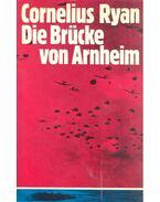 Die Brücke von Arnheim - Ryan, Cornelius