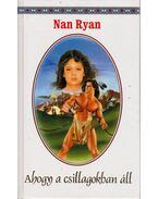 Ahogy a csillagokban áll - Ryan, Nan