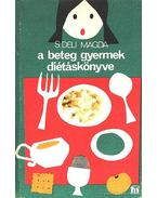 A beteg gyermek diétáskönyve - S. Deli Magda