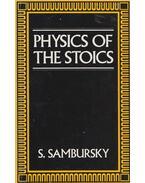 Physics of the Stoics - S. Sambursky