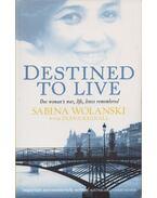 Destined to Live - Sabina Wolanski