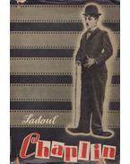 Charlie Chaplin filmjei és kora - Sadoul, Georges