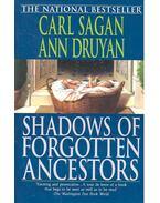 Shadows of Forgotten Ancestors - SAGAN, CARL - DRUYAN, ANN