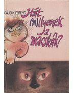 Hát (m)ilyenek a macskák? - Sajdik Ferenc