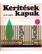 Kerítések, kapuk - Sajó János