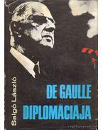 De Gaulle diplomáciája - Salgó László