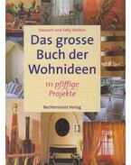 Das große Buch der Wohnideen - Sally Walton, Stewart Walton