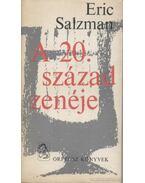 A 20. század zenéje - Salzman, Eric