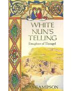 White Nun's Telling - SAMPSON, FAY
