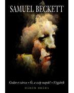 Három dráma - Godot-t várva - Ó, a szép napok! - Végjáték - Samuel Beckett