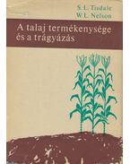 A talaj termékenysége és a trágyázás - Samuel L. Tisdale, Werner L. Nelson