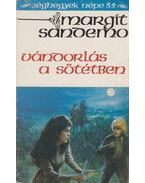 Vándorlás a sötétben - Sandemo, Margit