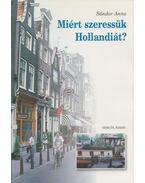 Miért szeressük Hollandiát? (Dedikált) - Sándor Anna