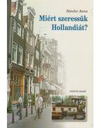 Miért szeressük Hollandiát? - Sándor Anna