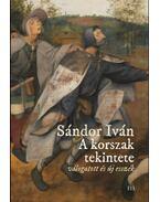 A korszak tekintete - Válogatott és új esszék - Sándor Iván